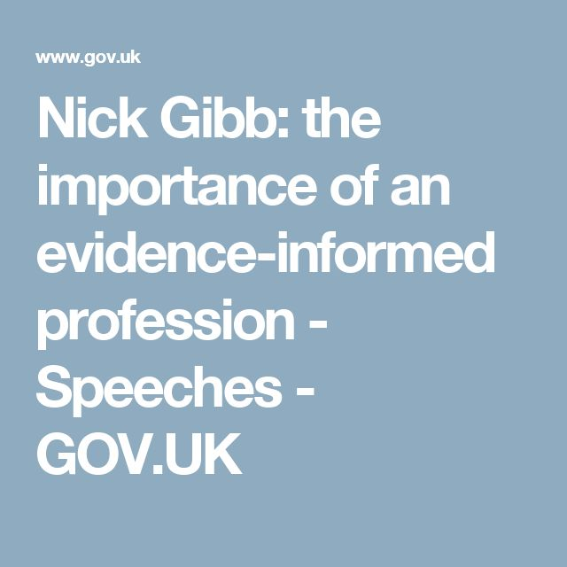 Nick Gibb: the importance of an evidence-informed profession - Speeches - GOV.UK
