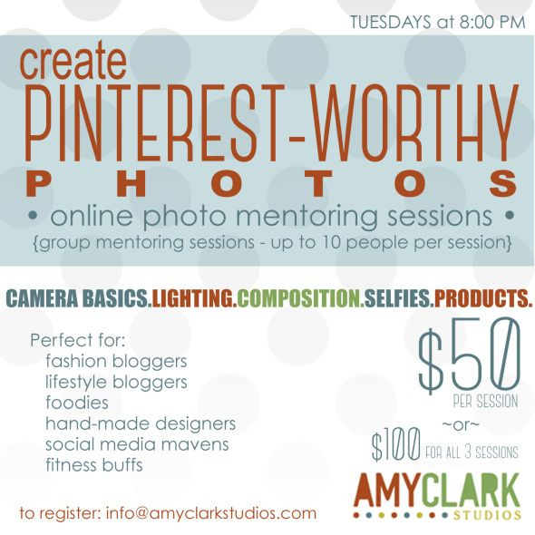 Create Pinterest Worthy photos - join our online mentoring session!! Email us!