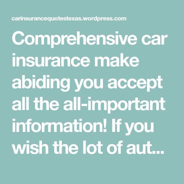 Get Comprehensive Car Insurance Quote: 25 Best Car Insurance Quotes Texas Images On Pinterest