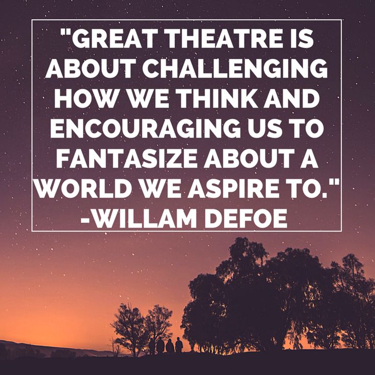 Theater Quotes: 1000+ Images About Nature Of Theatre On Pinterest
