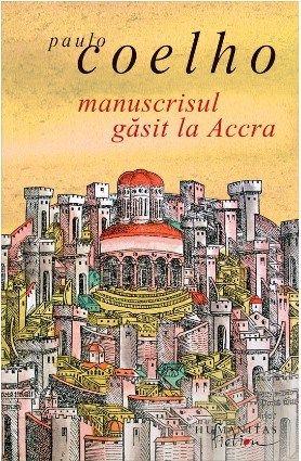 Manuscrisul gasit la Accra de Paulo Coelho editie 2012