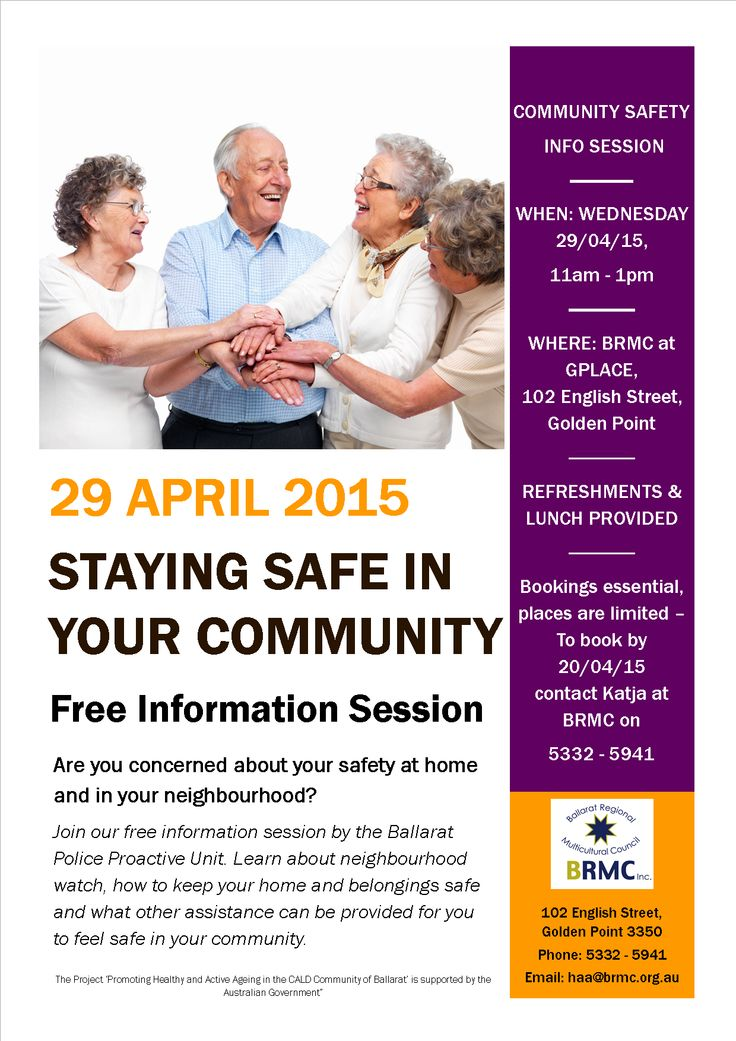 Staying Safe in Your Community – Free Information Session When: Wednesday, 29 April, 11am-1pm Are you concerned about your safety at home and in your neighbourhood? Join our free information session by the Ballarat Police Proactive Unit. Learn about neighbourhood watch, how to keep you home and belongings safe and what other assistance can be provided for you to feel safe in your community.  Light lunch provided, booking essential. To book, contact BRMC on 5332 5941 by 20 April 2015.