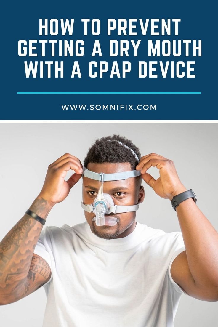 How to prevent getting a dry mouth with a cpap device