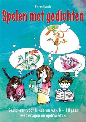 Gedichten met creatieve opdrachten voor kinderen van 6 - 10 jaar (onderwijs)