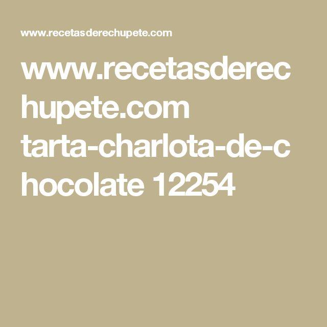 www.recetasderechupete.com tarta-charlota-de-chocolate 12254