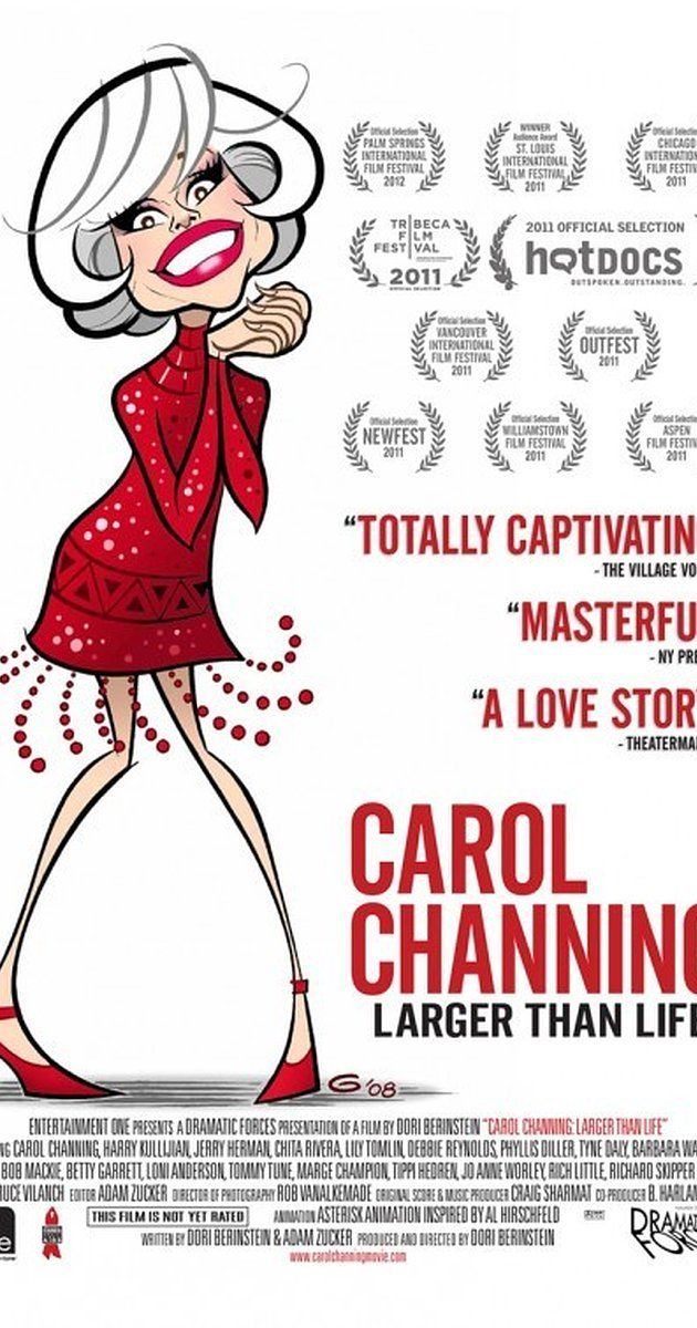 Directed by Dori Berinstein. With Carol Channing, Loni Anderson, Mary Jo Catlett, Marge Champion. A documentary on Broadway legend Carol Channing.