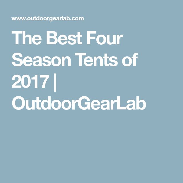 The Best Four Season Tents of 2017 | OutdoorGearLab