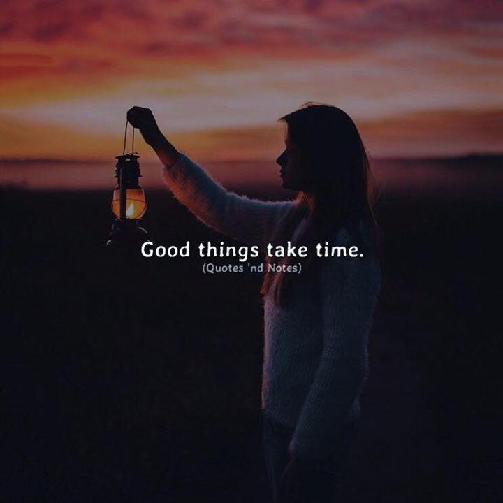 Good things take time. via (http://ift.tt/2ARSCkY)