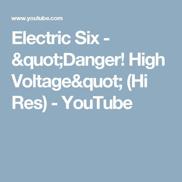 "Electric Six - ""Danger! High Voltage"" (Hi Res) - YouTube"