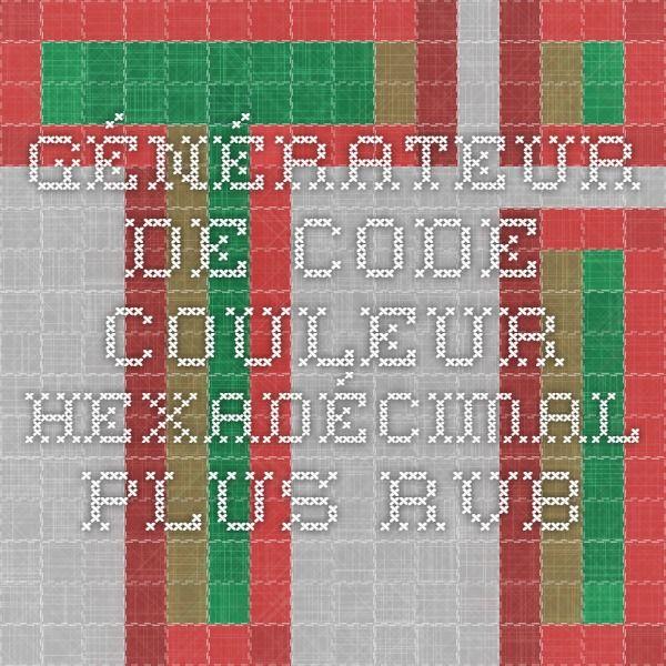 Générateur de Code Couleur Hexadécimal Plus RVB
