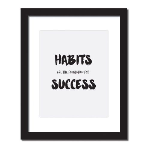 Inspirational Quotes About Failure: 'Habits Are The Foundation For Success' Inspirational