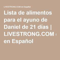 Lista de alimentos para el ayuno de Daniel de 21 días | LIVESTRONG.COM en Español
