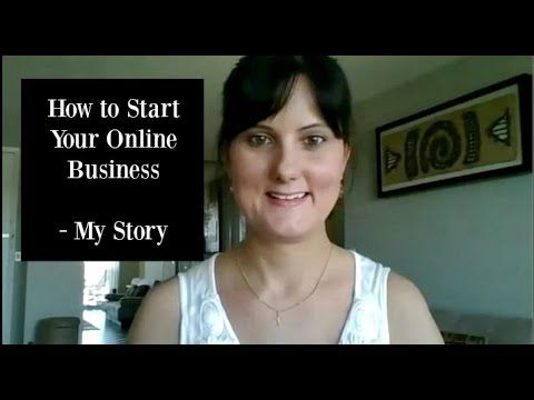 "How to ""Start Your Own Business Online"" – My Story"