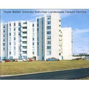Hyper Ballad―Icelandic Suburban Landscapes
