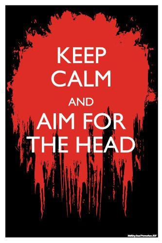 Keep Calm and aim for the head $19.99