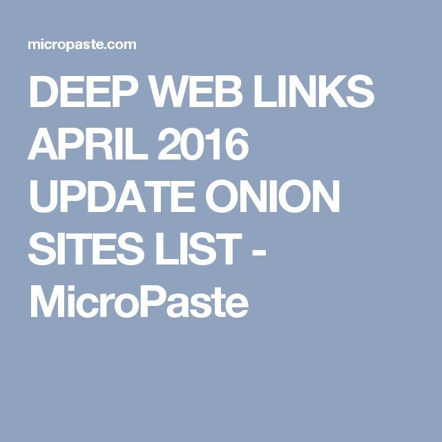 DEEP WEB LINKS APRIL 2016 UPDATE ONION SITES LIST - MicroPaste