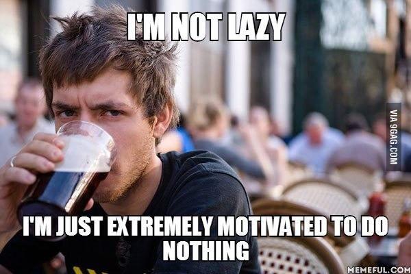 I am not lazy!