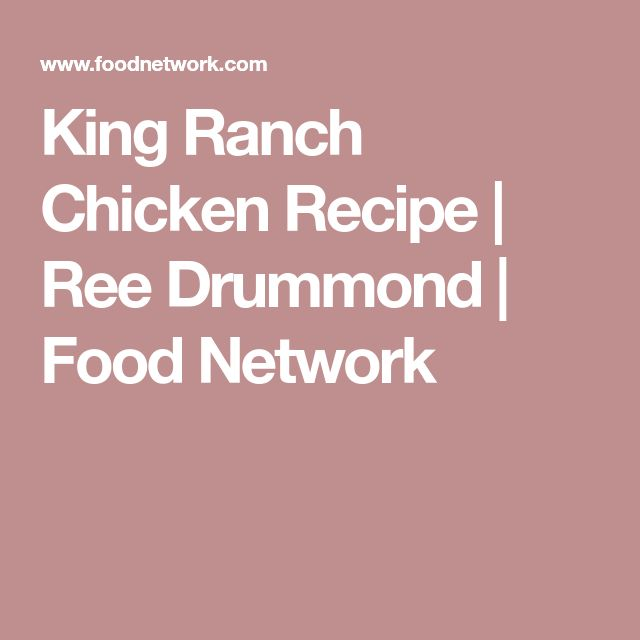 King Ranch Chicken Recipe | Ree Drummond | Food Network