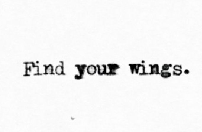 Find your wings...xoxo