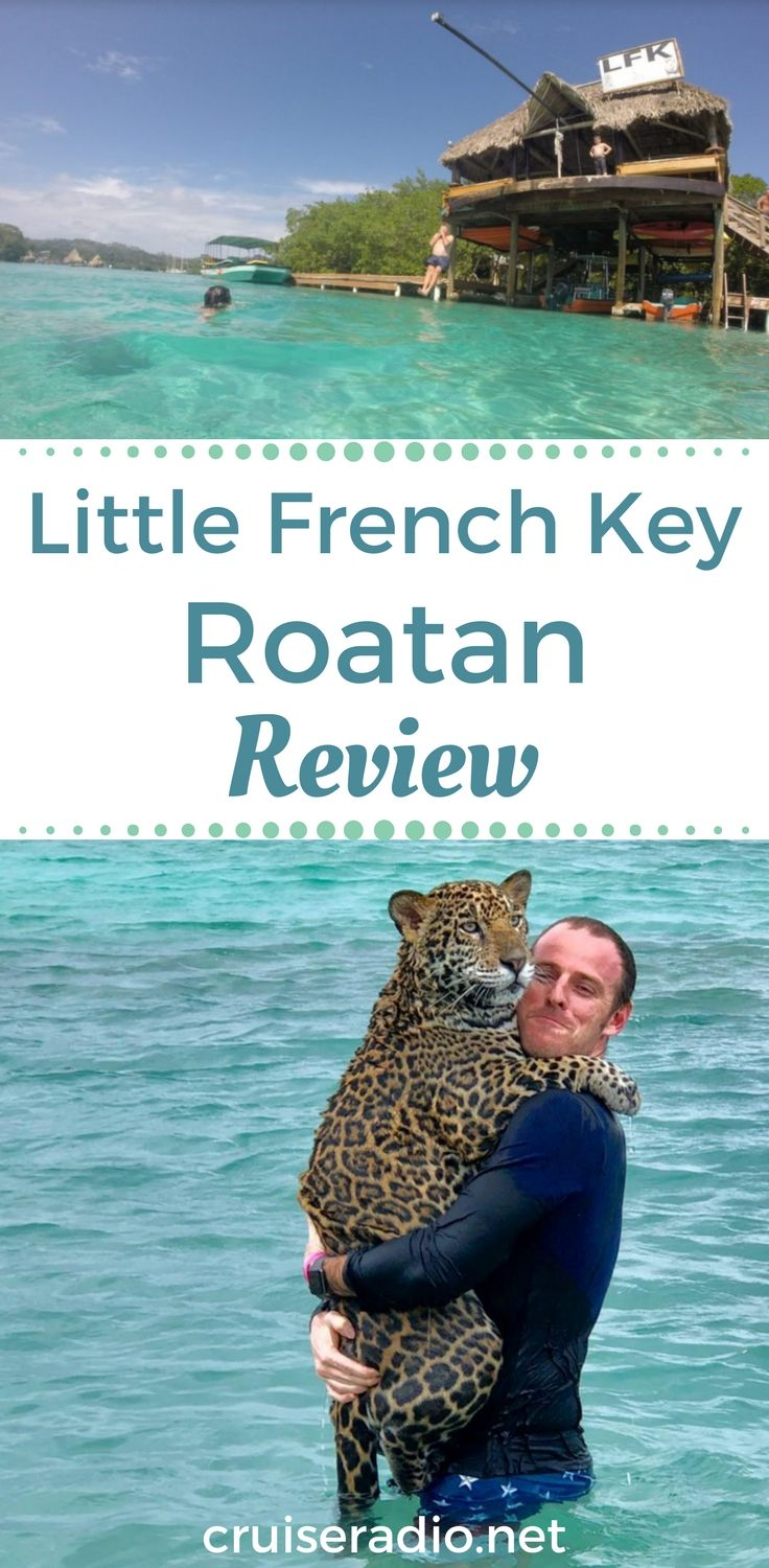 On a recent Western Caribbean cruise, I had the opportunity to go to Roatan where we visited Little French Key, an island off the coast.