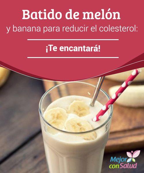 Batido de melón y banana para reducir el colesterol: ¡Te encantará! Con este delicioso batido de melón y banana conseguiremos equilibrar nuestros niveles de colesterol para ganar en salud y bienestar.