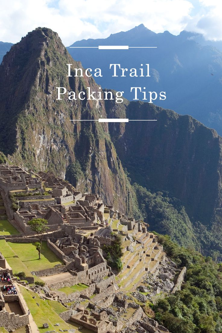 Inca Trail Packing Tips