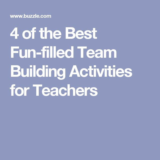 4 of the Best Fun-filled Team Building Activities for Teachers