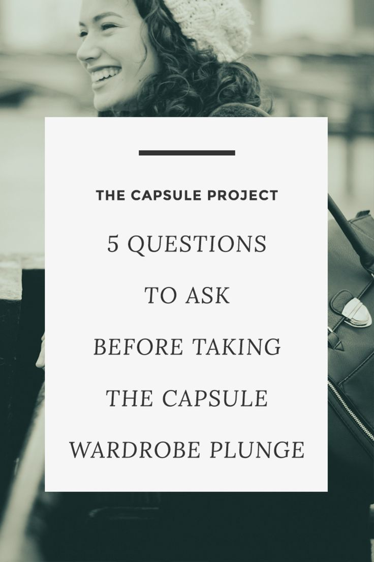 Thinking of testing out a capsule wardrobe? Ask yourself these five questions before you start the process. + free printable