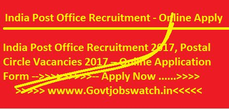 Apply here for India Post Office Recruitment 2017, Postal Circle Vacancies 2017 – Online Application Form, Post Circle Jobs 2017, India Post Office vacancy