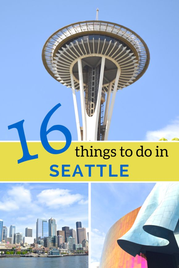 16 things to do in Seattle (and no, it's not always rainy!)