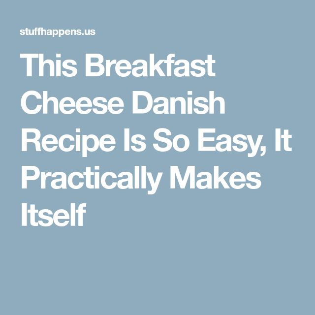This Breakfast Cheese Danish Recipe Is So Easy, It Practically Makes Itself