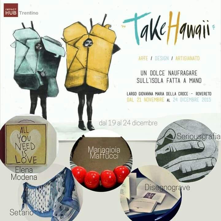 Take hawaii . Rovereto  Eventi Mariagioia Maffucci