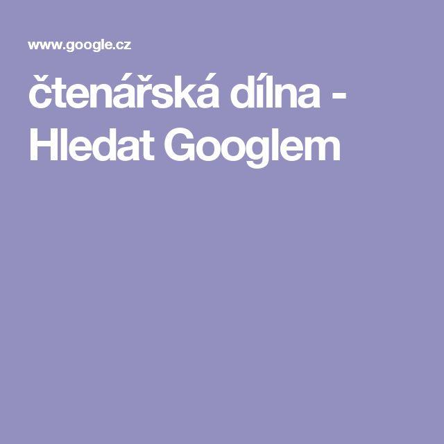 čtenářská dílna - Hledat Googlem