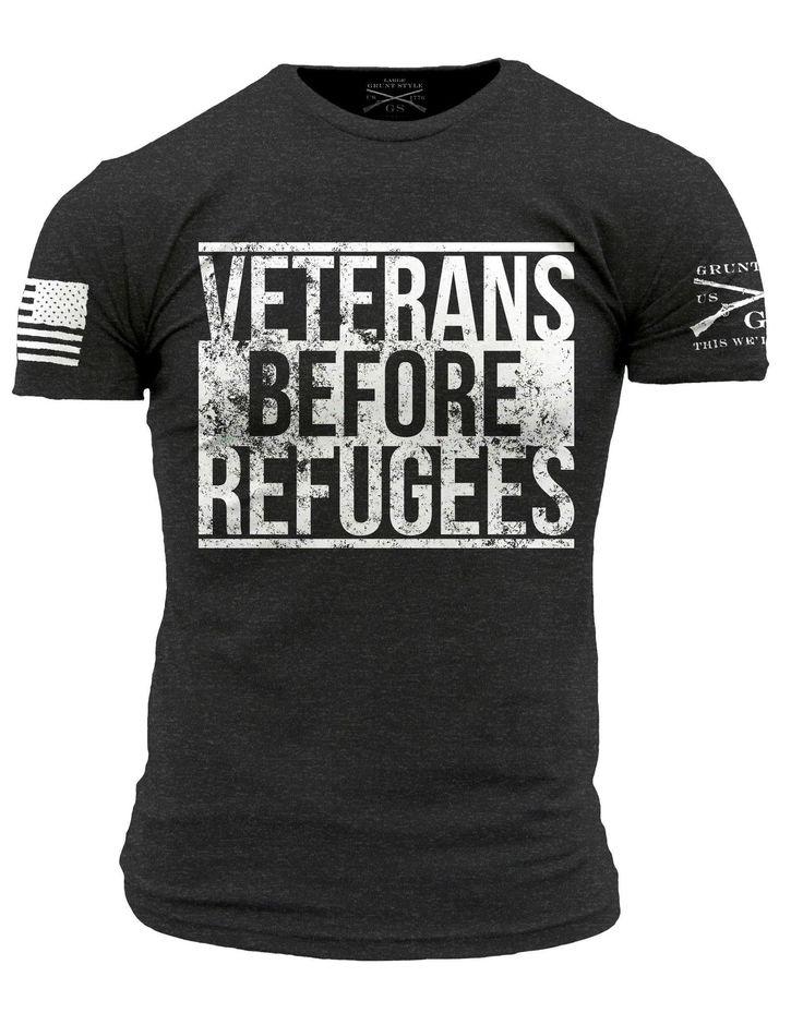 Veterans Before Refugees We support Americans and our Veterans who are willing to die for your freedoms. Veterans should always come before refugees. Details: - Black T-Shirt - Ultra comfortable, soft
