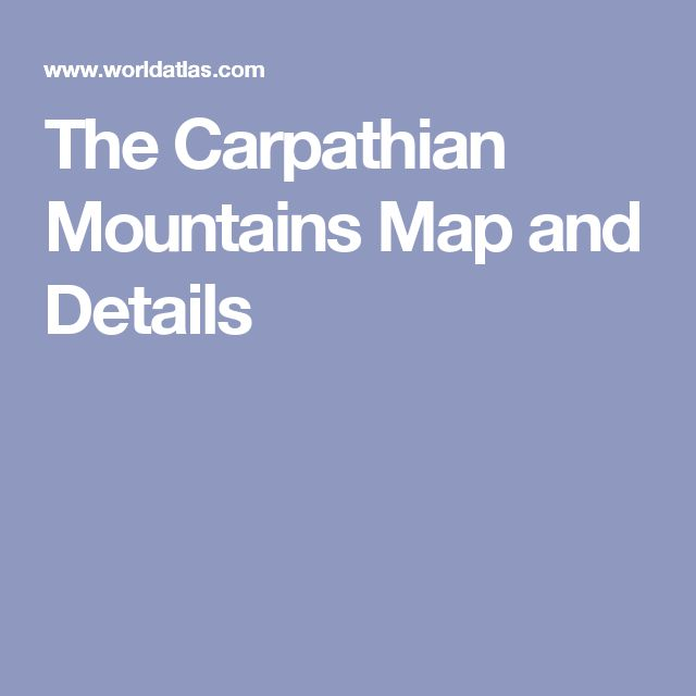 The Carpathian Mountains Map and Details