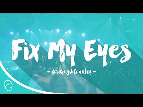 for King & Country - Fix My Eyes (Lyric Video) - YouTube