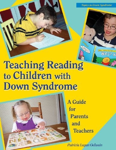 Teaching Reading to Children With Down Syndrome: A Guide for Parents and Teachers (Topics in Down Syndrome) by Patricia Logan Oelwein, http://www.amazon.com/dp/0933149557/ref=cm_sw_r_pi_dp_ntrorb067Z8NP