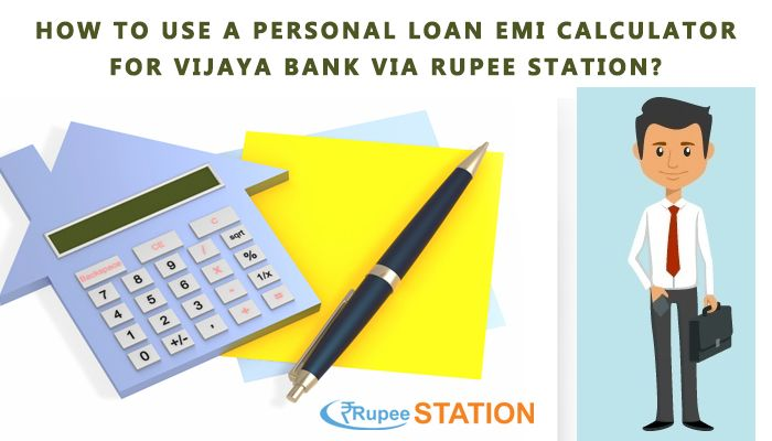 How To Use Personal Loan Emi Calculator For Vijaya Bank Via Rupeestation Personalloanonline S Blog