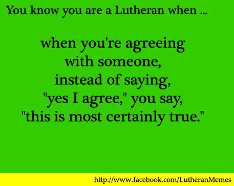 this is most certainly true. #lutheran #humor