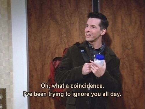 how i feel somedays. 43 Fabulous Ways To Live Life Like Jack McFarland: