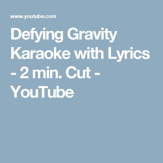 Defying Gravity Karaoke with Lyrics - 2 min. Cut - YouTube