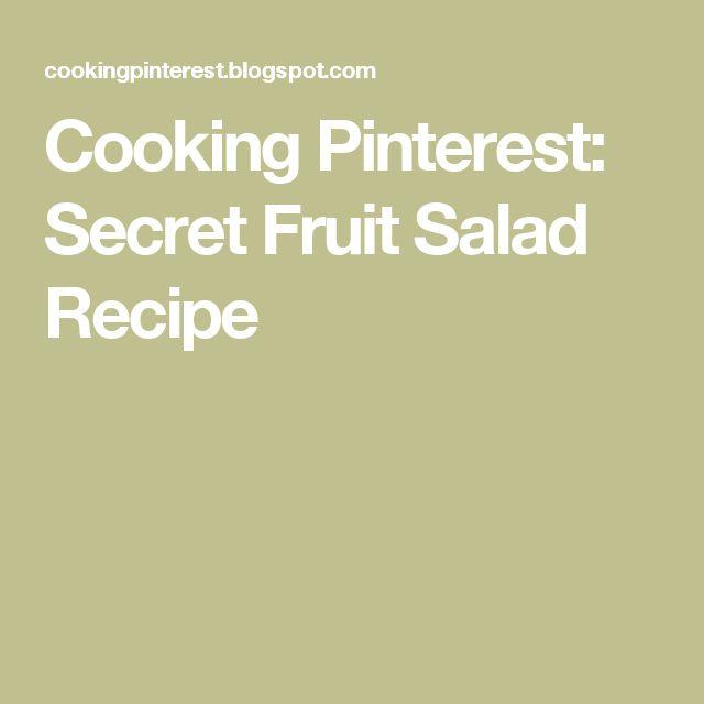 Cooking Pinterest: Secret Fruit Salad Recipe