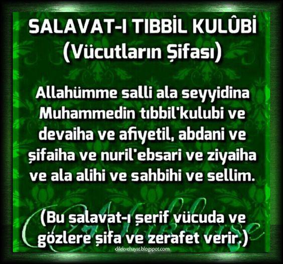 Salavat-ı Tıbbil Kulubi Vücutların Şifası Bu Salavat-ı Şerif vücuda ve gözlere şifa ve zerafet verir...