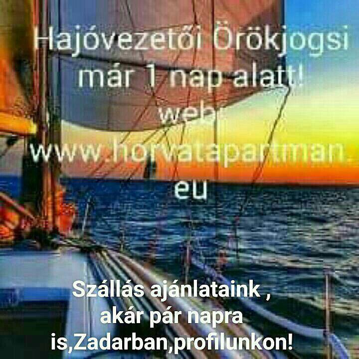 Facebook elérhetőségek és csoportjaink :  Tengeri Hajovezetoi Örök Jogosítvány egy nap alatt!  Oldalunk:  https://www.facebook.com/Haj%C3%B3vezet%C5%91-tanfolyam-nyaral%C3%A1sa-alatt%C3%96r%C3%B6k-jogositv%C3%A1ny-a-Horv%C3%A1t-tengerparton-220243878008401/ ----- Kiadó Tengerparti Apartmanok Zadar Riviera Olcsón !csoportunk:  https://www.facebook.com/groups/1327638613936773/ ------ Eladó Olcsó Tengerparti Ingatlanok Zadar Riviera  https://www.facebook.com/groups/367589540247045/ Ossza meg…