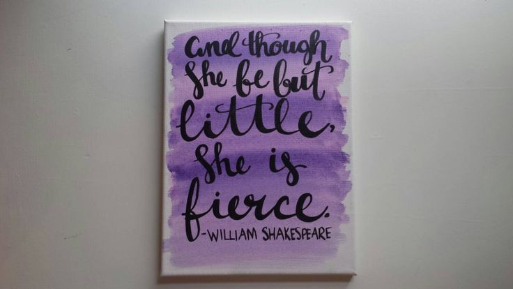And though she be but little she is fierce Shakespeare Hand Lettered Watercolor Quote Art Shakespeare Canvas Quote Art Dorm Decor by ArtOfWordsBoutique on Etsy