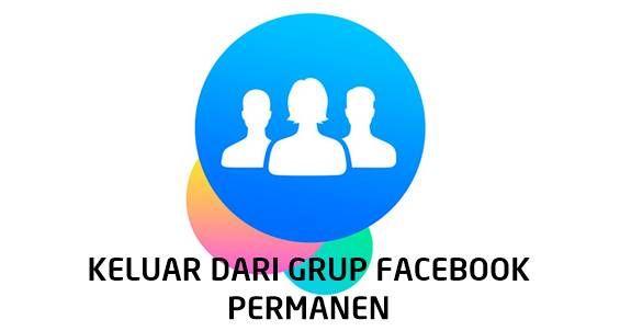 Cara Keluar Dari Grup Facebook Android Permanen Facebook Android Aplikasi