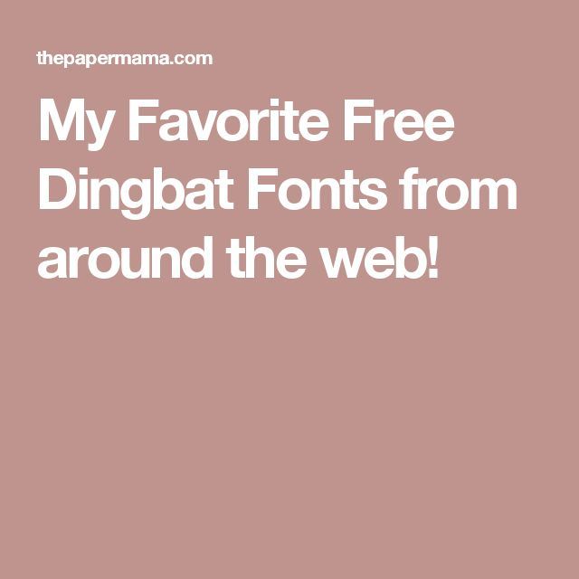 My Favorite Free Dingbat Fonts from around the web!
