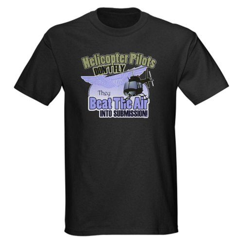 Helicopter Pilots Dont Fly.. Funny Dark T-Shirt by CafePress - L Black