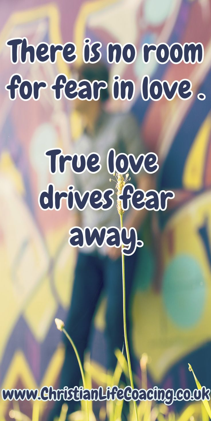 """There is no room for fear in love. True love  drives fear away."" - Lynne Lee #love"