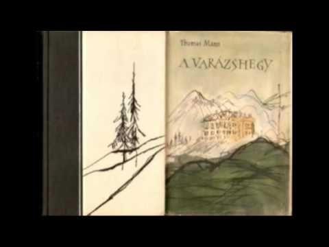 Thomas Mann - A varázshegy 1/7 (hangoskönyv) - YouTube
